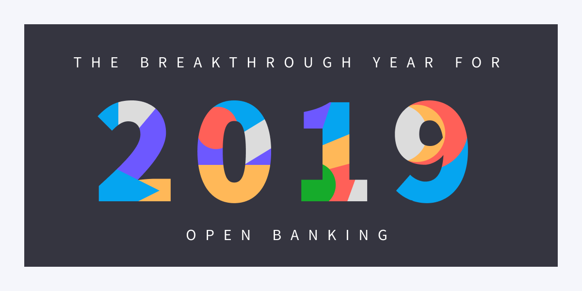 2019: the breakthrough year for open banking