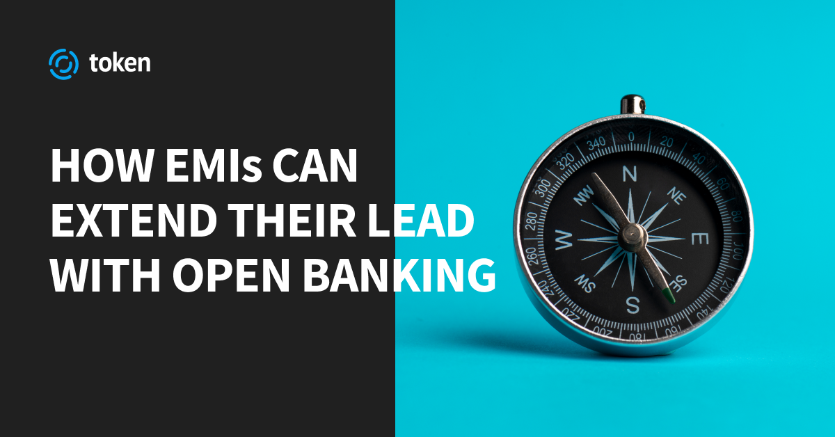 How EMIs can extend their lead with open banking
