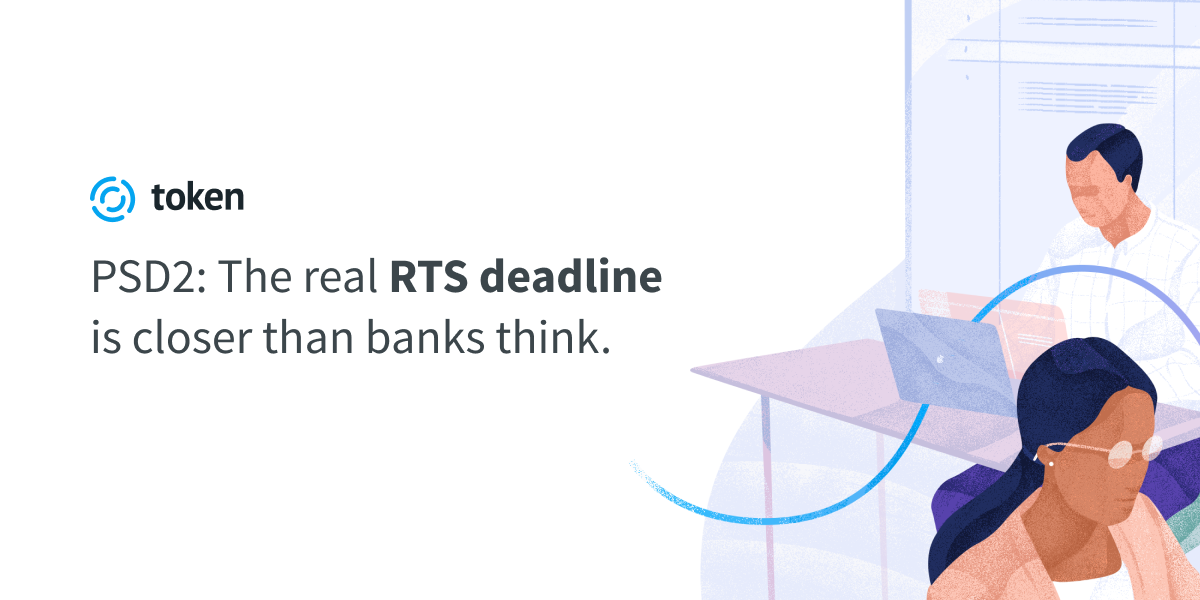 PSD2: The real RTS deadline is closer than banks think