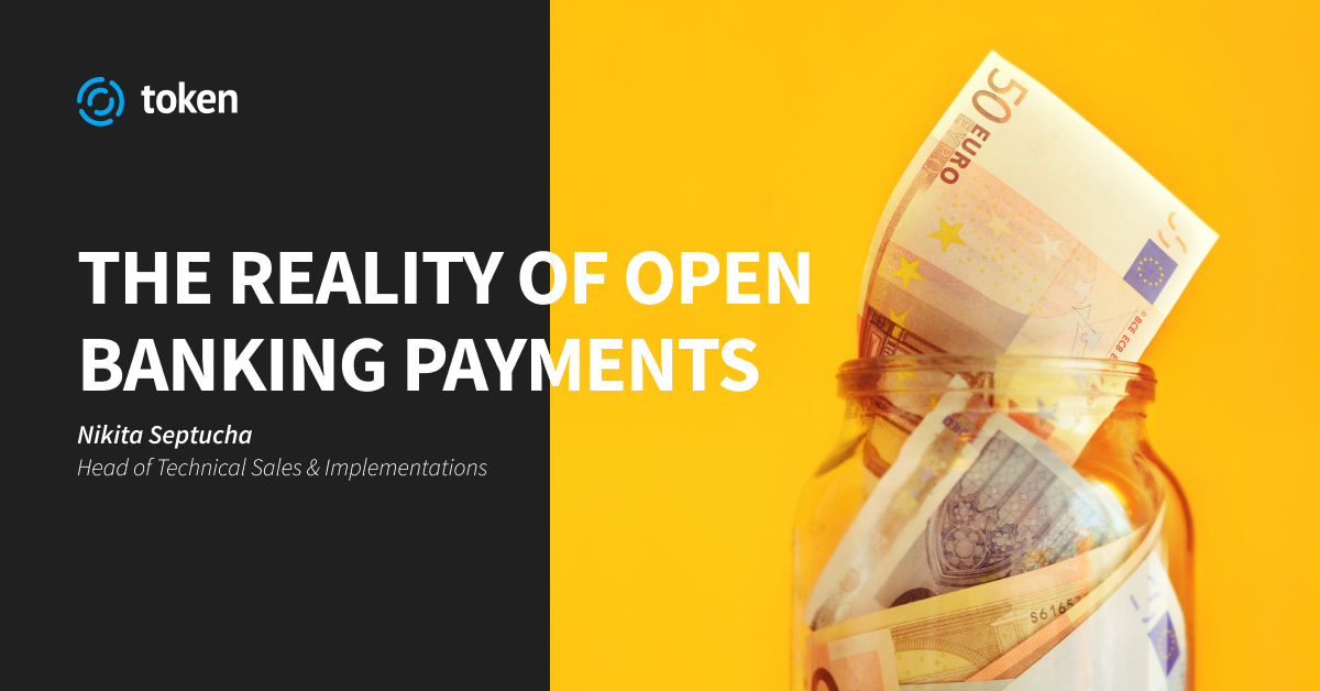The reality of open banking payments